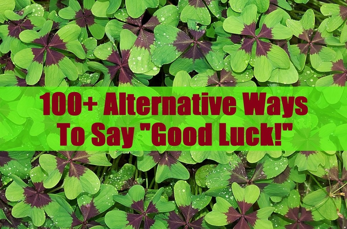 100 Alternative Ways To Say Good Luck Pairedlife Relationships List of lucky synonym in english! 100 alternative ways to say good luck