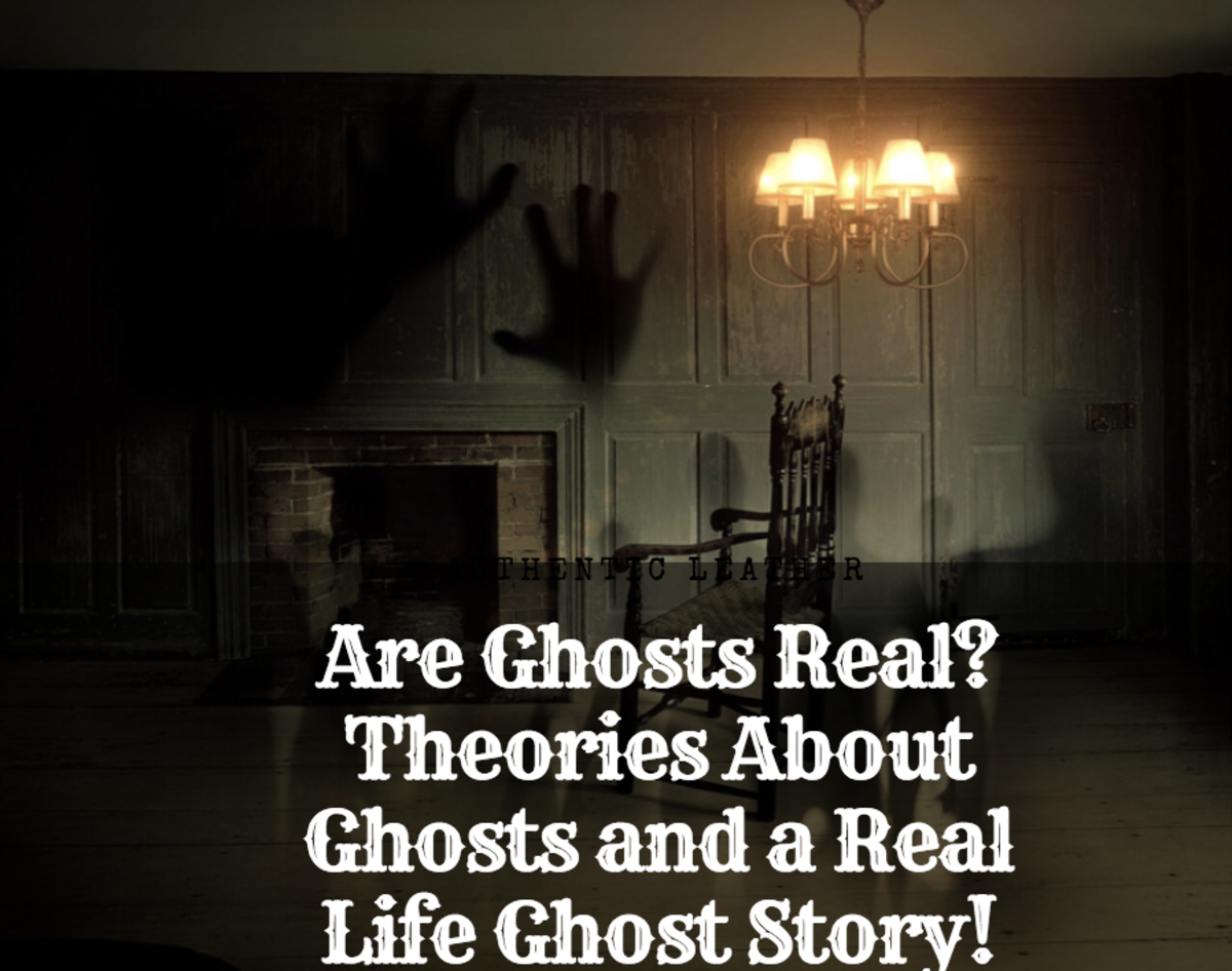 Are Ghosts Real? Theories About Ghosts and a Real Life Ghost Story!