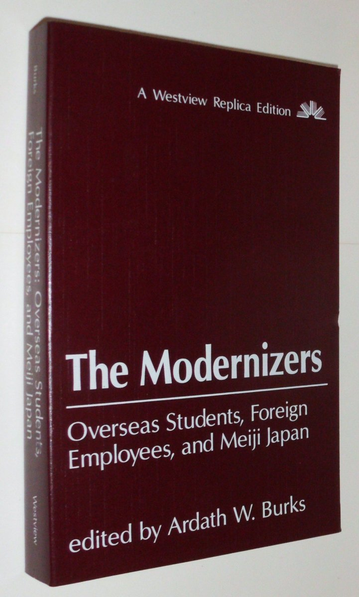 The Modernizers: Overseas Students, Foreign Employees, and Meiji Japan Review