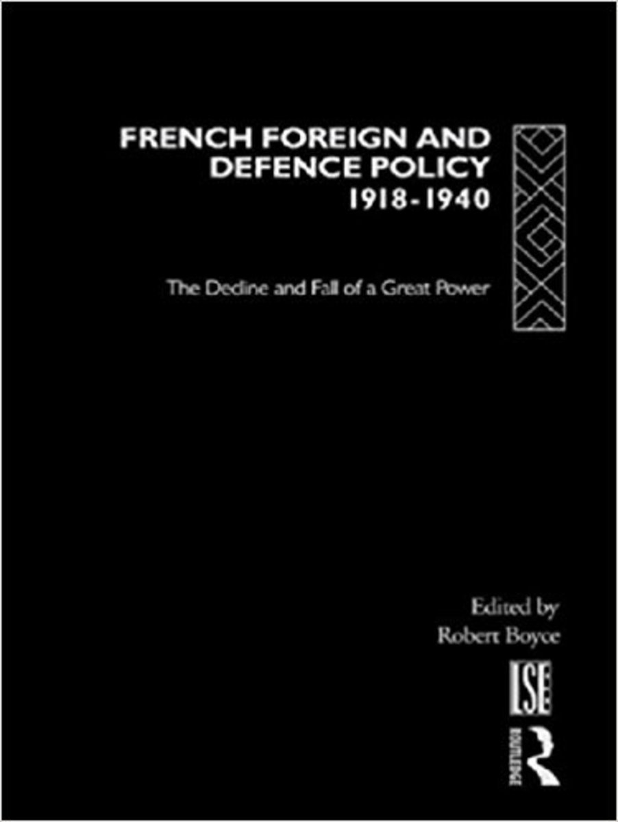 Review of French Foreign and Defense Policy 1918-1940: The Decline and Fall of a Great Power