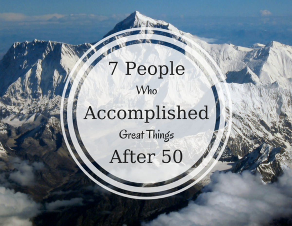 You're Never Too Old: Seven People Who Accomplished Great Things After Age 50.