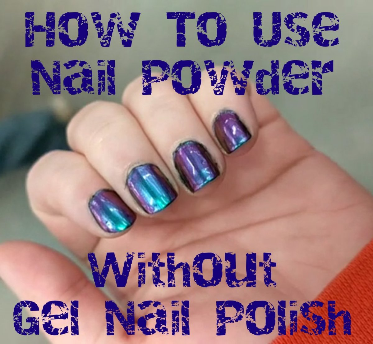 DIY multichrome powder manicure without gel nail polish.