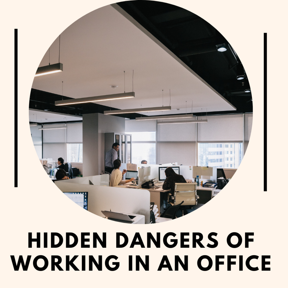 Surprisingly, working in an office has some hidden dangers you should know about.