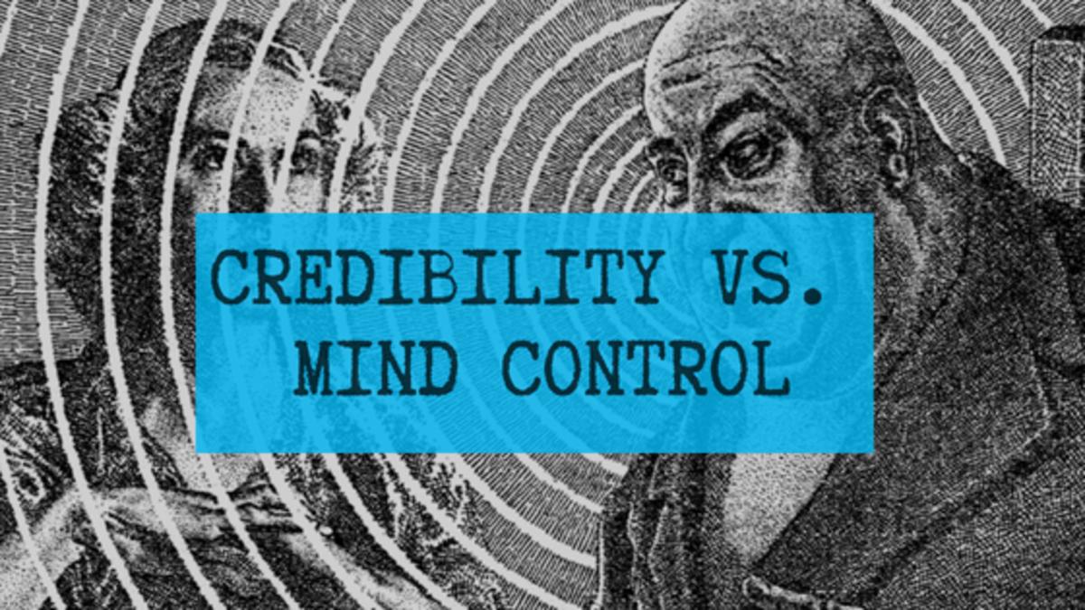 Credibility vs. Mind Control