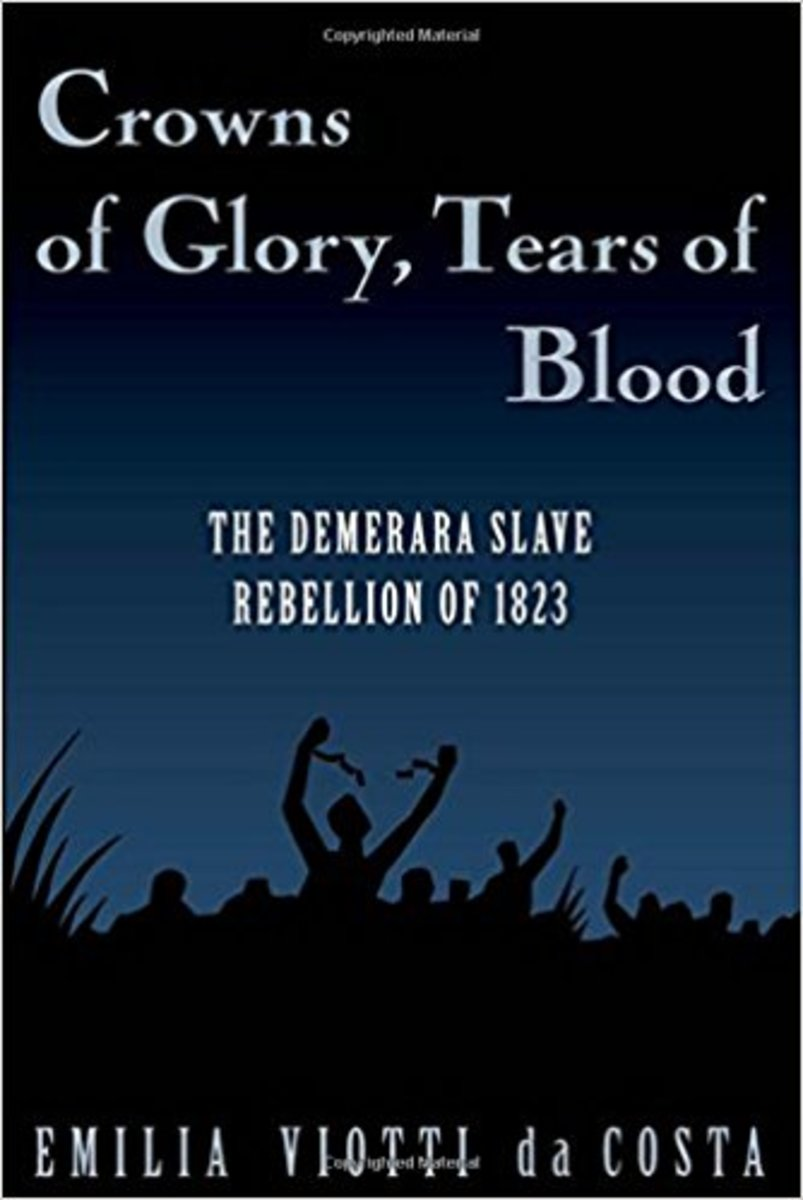 """Crowns of Glory, Tears of Blood: The Demerara Slave Rebellion of 1823."""