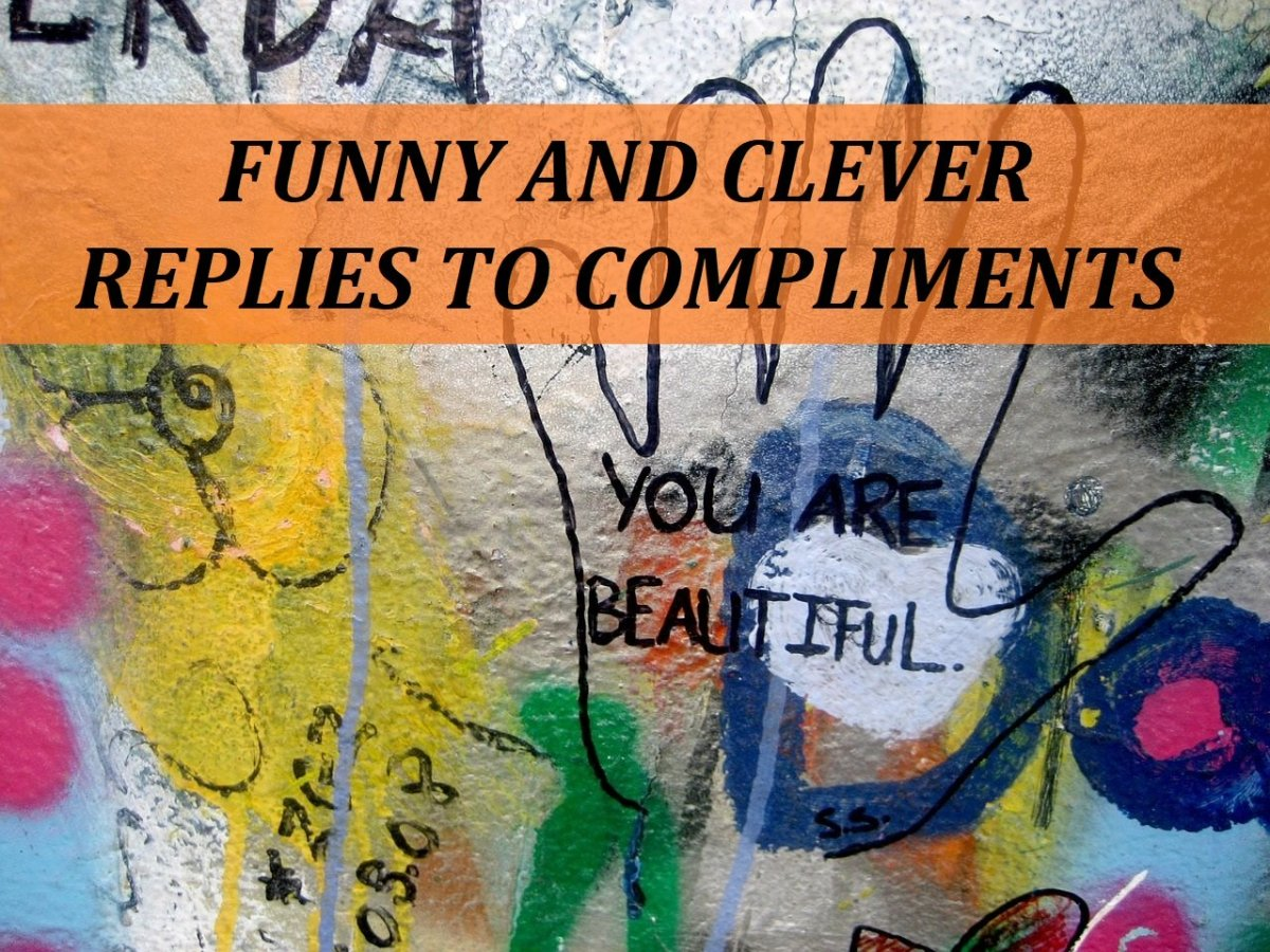 100 Funny and Clever Replies to Compliments