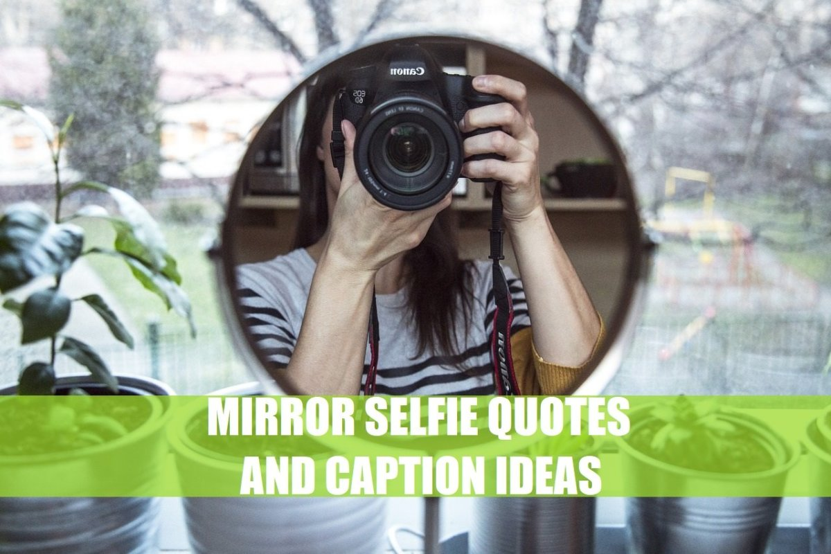 150 Mirror Selfie Quotes and Caption Ideas