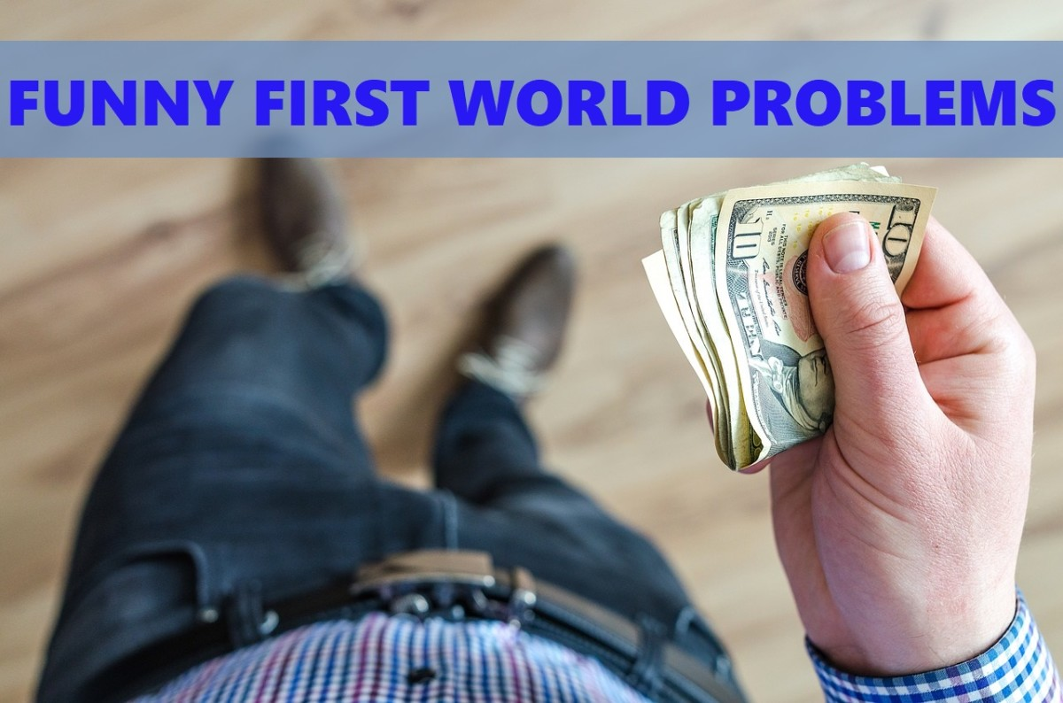 A Comprehensive List of Funny First World Problems