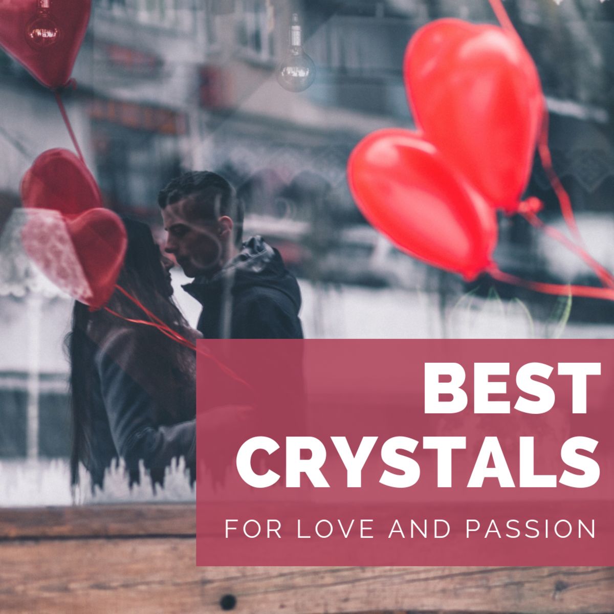 The best crystals for a loving, passionate relationship.