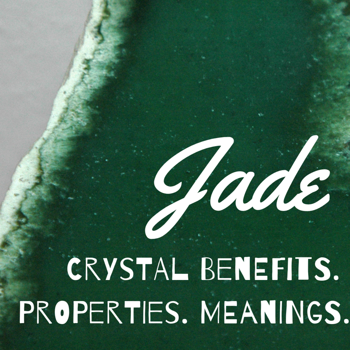 Crystal Healing: Green Jade Stone Benefits, Properties, and Meaning