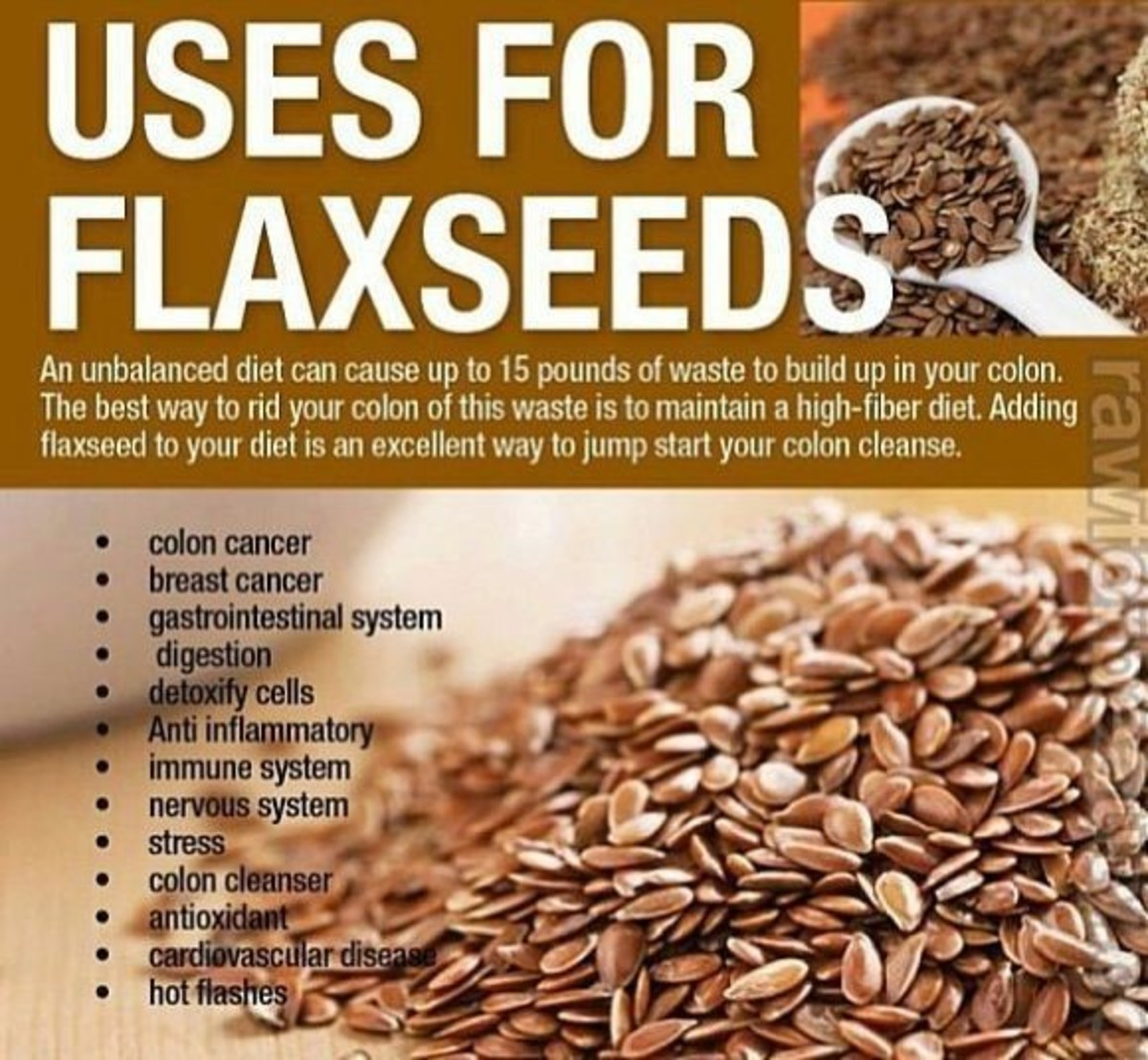 Flax seeds' wide array of nutrients means they're good for improving your health in many areas!