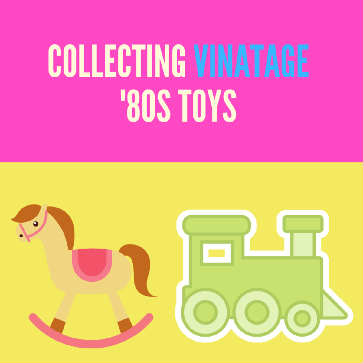 My Journey and Tips on Collecting Vintage Toys From the '80s