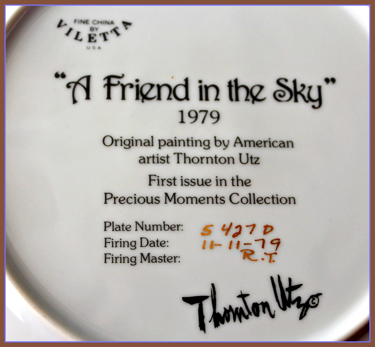 This is Villetta plate #5427D, Firing Date 11-11-79, Firing Master R.T.  This plate is a 1979 original painting by the american artist THORNTON UTZ for the first issue of the limited edition PRECIOUS MOMENTS collection.