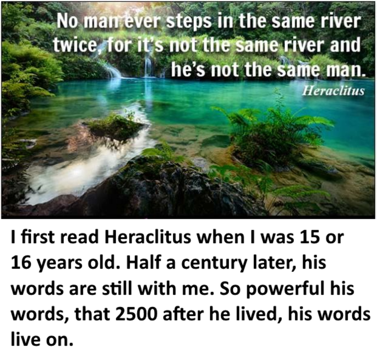 Insightful words from Greek philosopher Heraclitus.