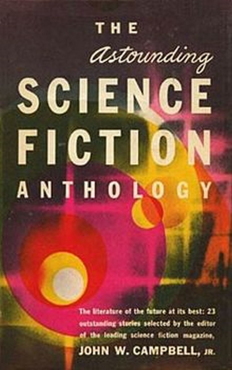Anthology published in 1952 featuring 24 short stories from Astounding Science Fiction magazine by many of the Golden Age masters.