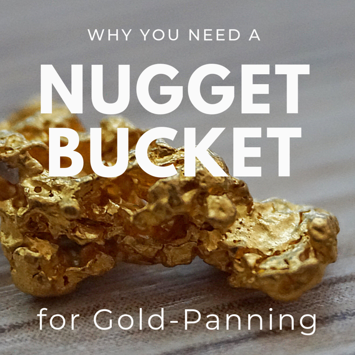 Why the Nugget Bucket Concept Is Golden for Panning