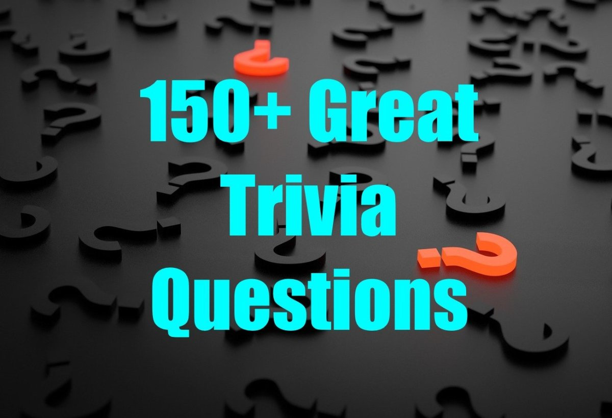 This article lists 150+ great trivia questions