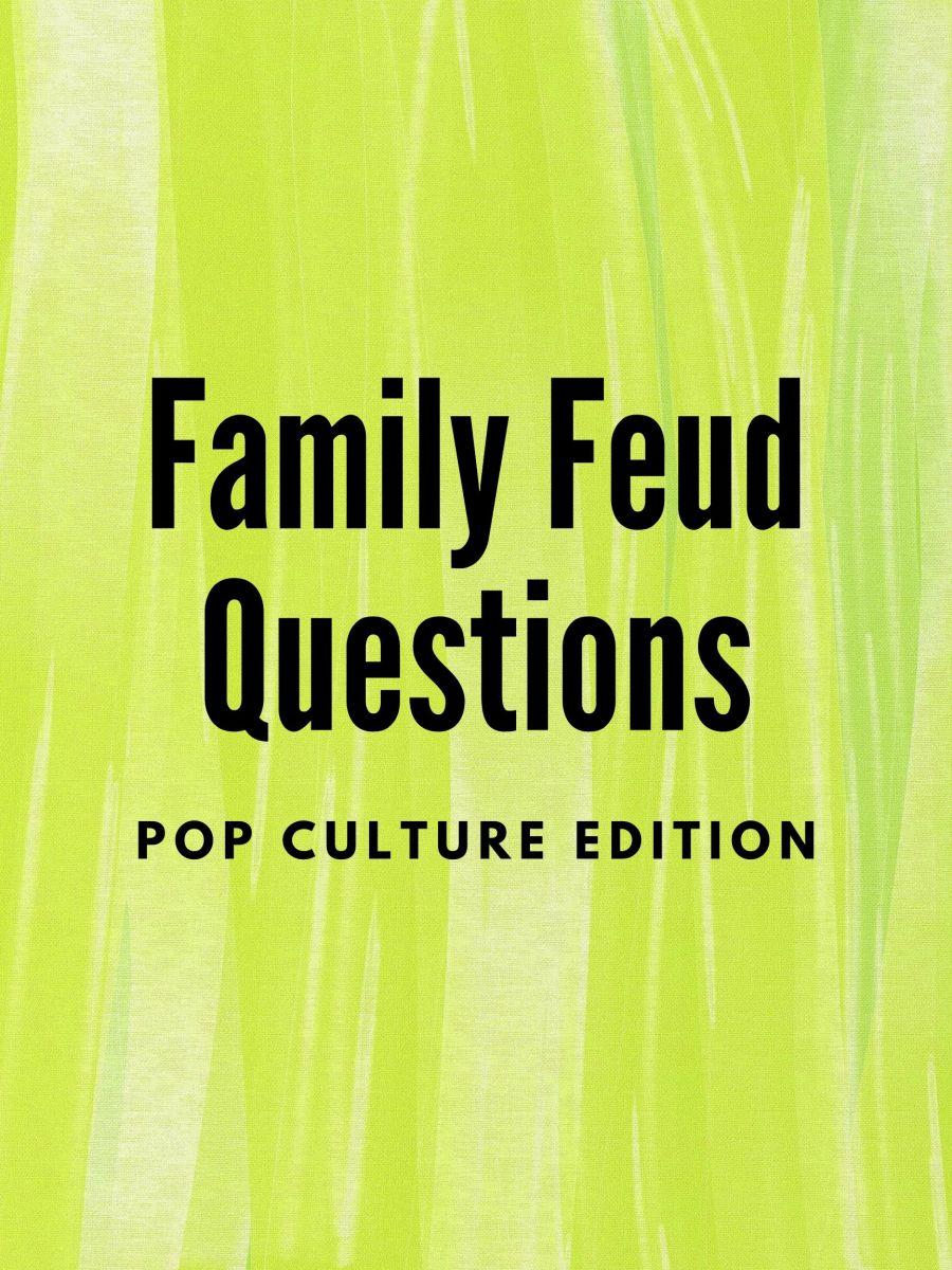 Pop Culture Family Feud Questions