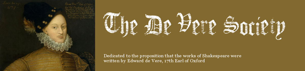 The De Vere Society is dedicated to the proposition that the works of Shakespeare were written by Edward de Vere, 17th Earl of Oxford The De Vere Society