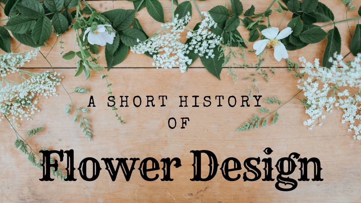 A Short History Of Floral Design Owlcation