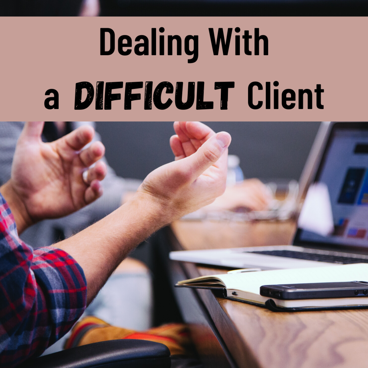 Get advice on how to handle a difficult client, from staying grounded to not letting the situation escalate.