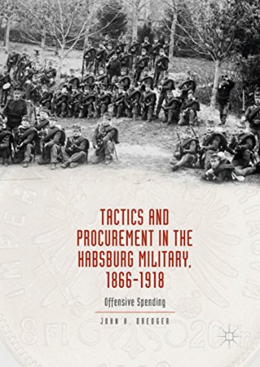 Book Review : Tactics and Procurement in the Habsburg Military 1866-1918