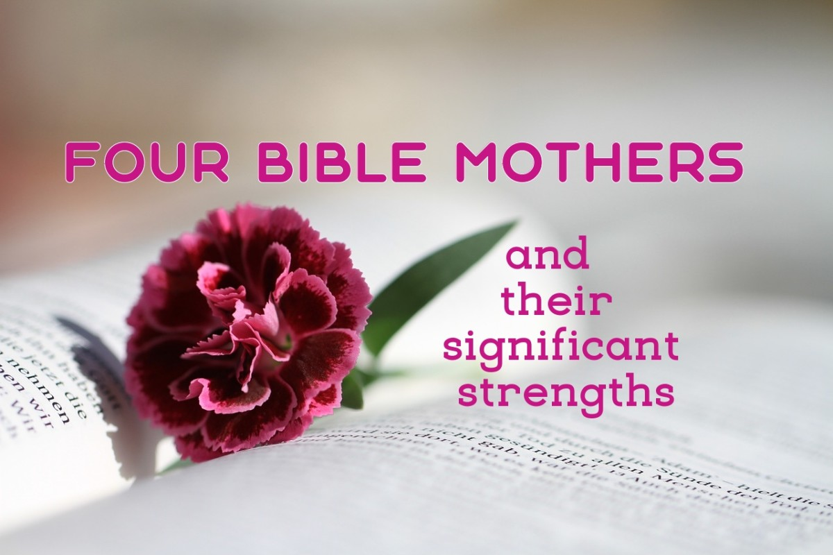 Four Bible Mothers and Their Significant Strengths