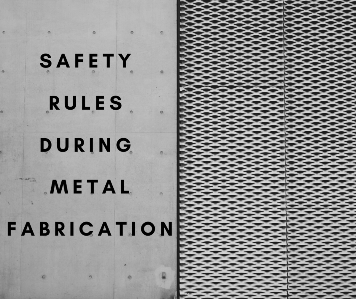 Safety Rules During Metal Fabrication: Occupational Hazards, Risks, and Precautions
