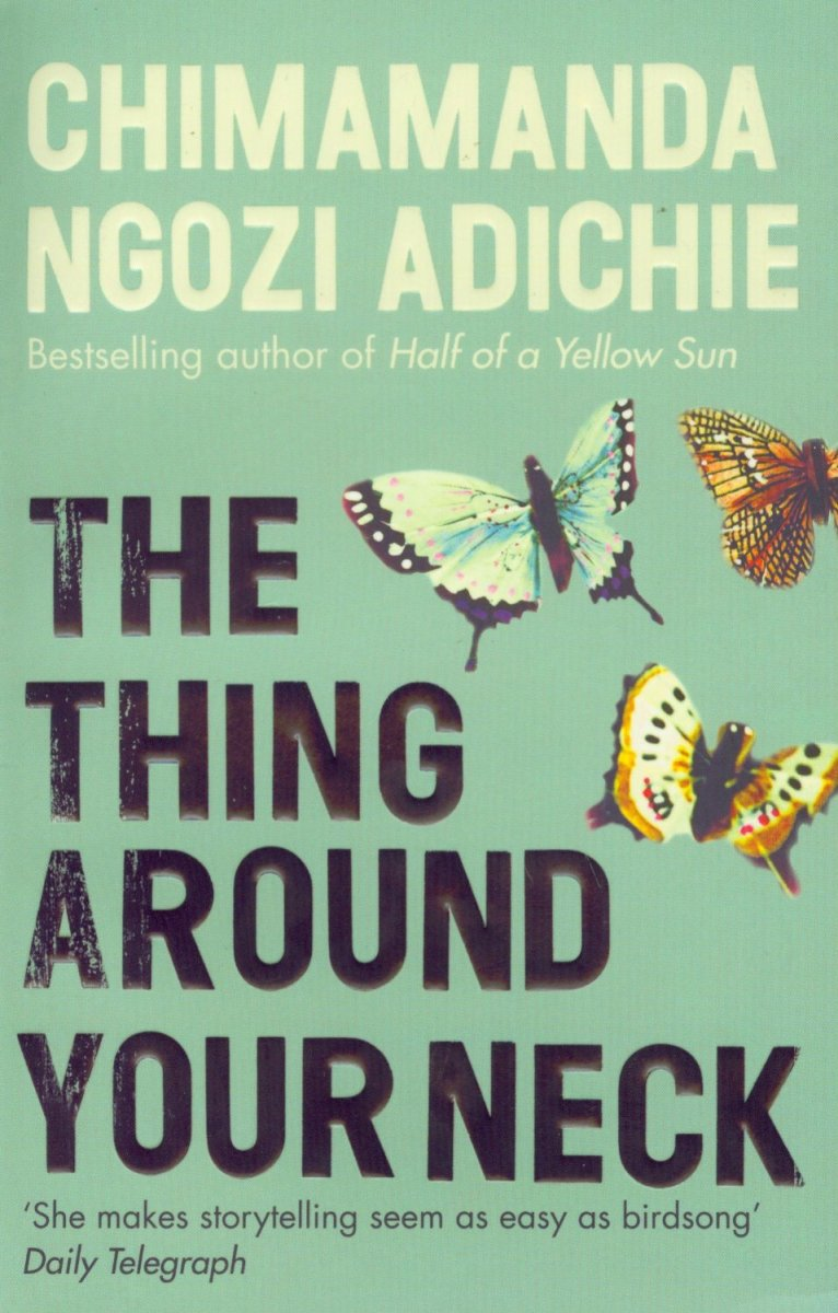 Review of Chimamanda Ngozi Adichie's the Thing Around Your Neck