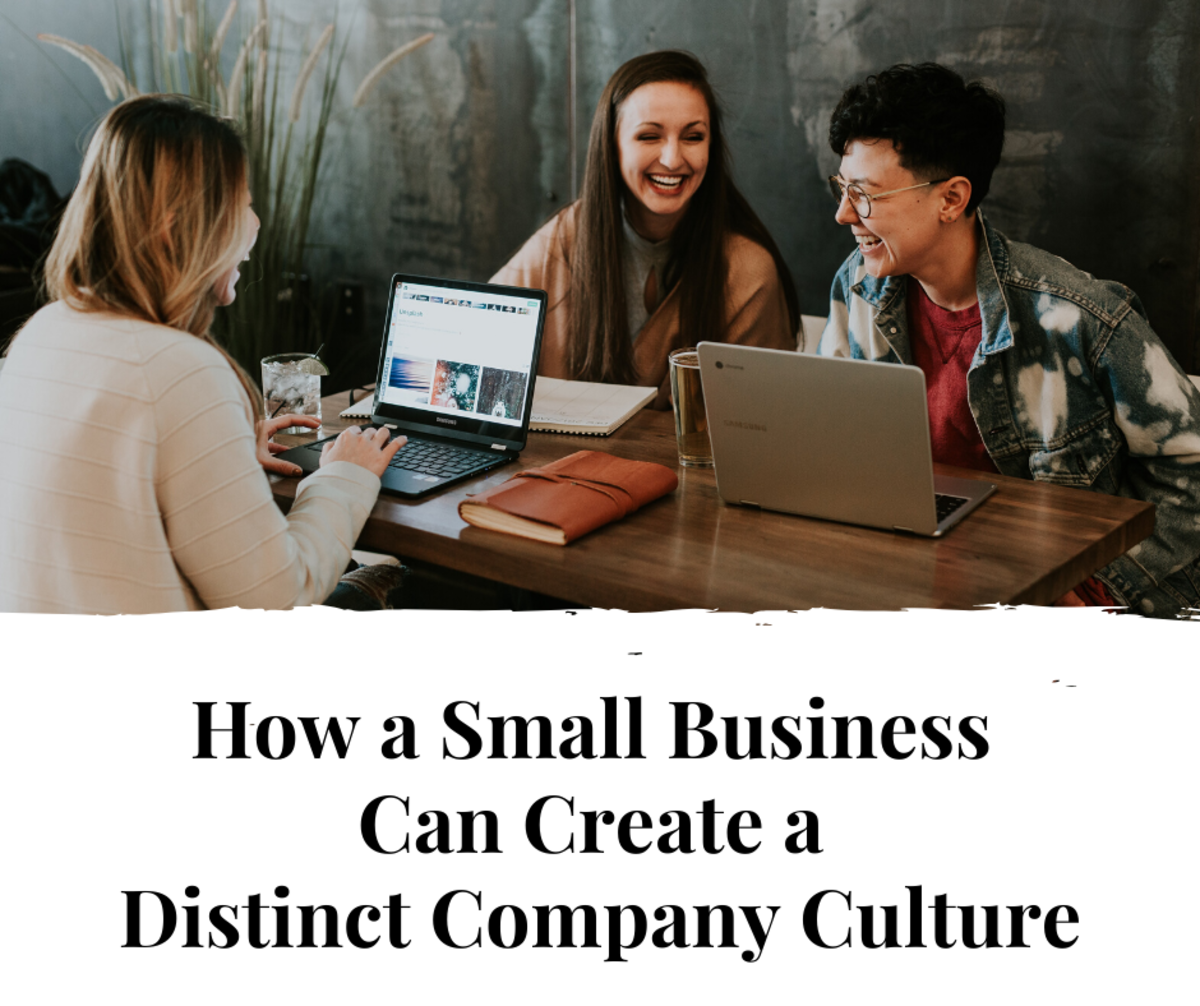 Having a great small business culture can make everyone work better.