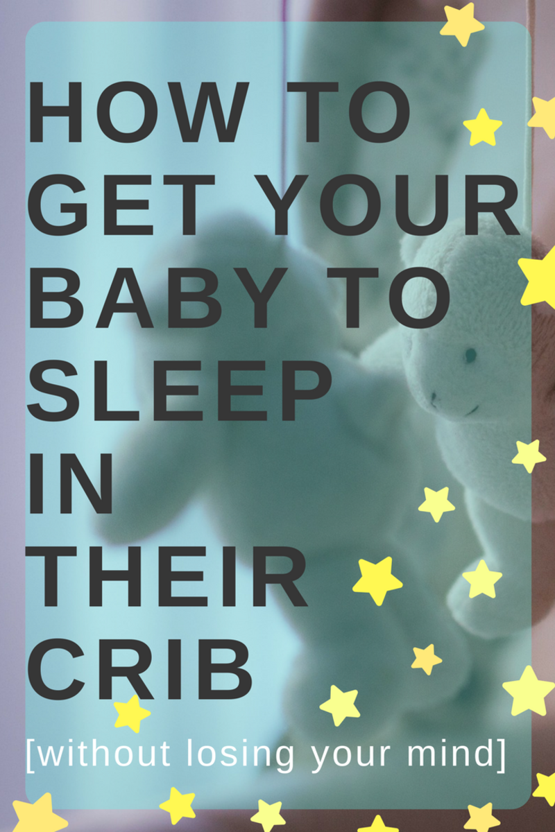 How to Get Your Baby to Sleep in the Crib