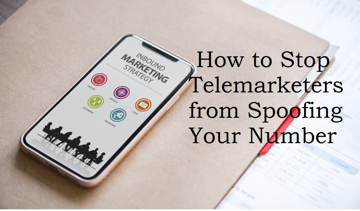 How to Stop Telemarketers From Spoofing Your Number