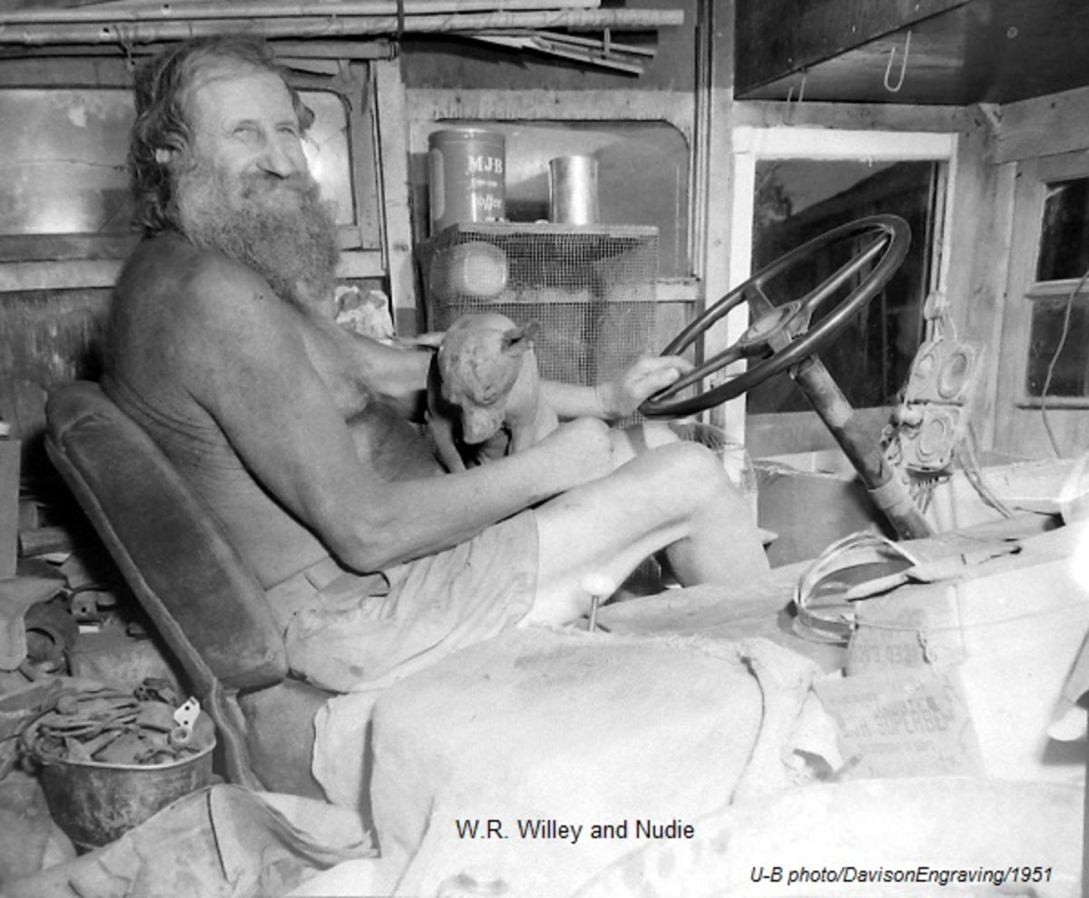 "In 1951, Willis Ray (Willie) Willey told a writer for the Walla-Walla Union Bulletin that he had not ""worn a pair of shoes or clothing, other than these shorts, since 1918 - too much trouble and bother. Besides, clothes ain't healthful."""