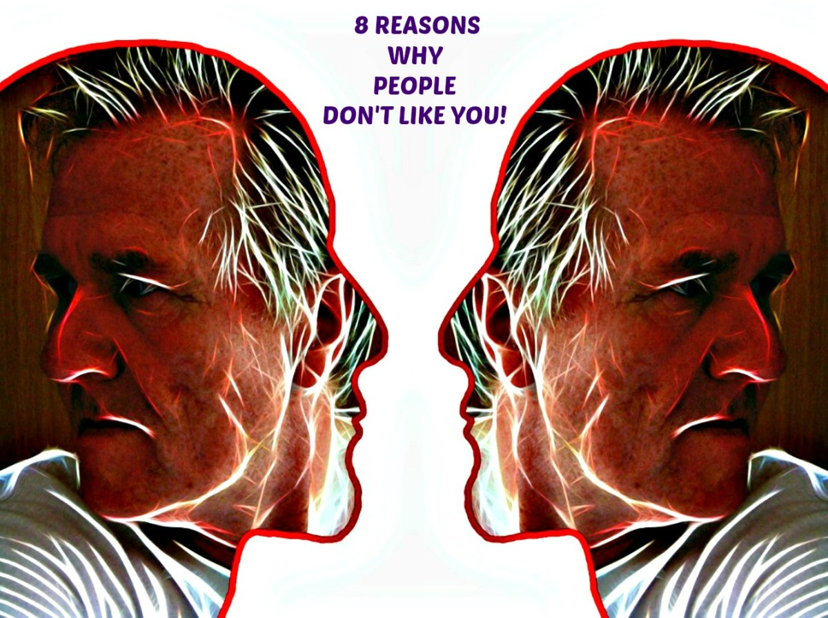 8 Reasons Why People Don't Like You