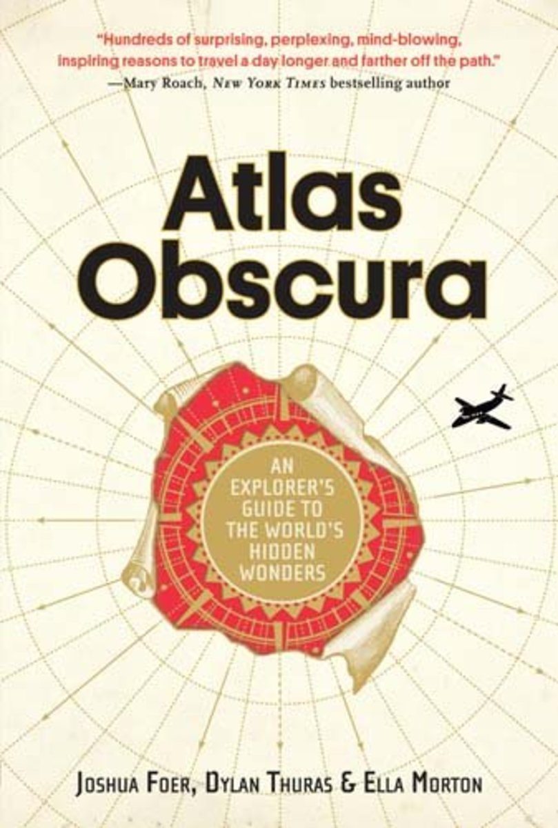 Atlas Obscura: A Guide to the World's Strange and Hidden Wonders