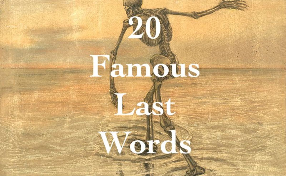 The Famous Last Words of 20 Famous People | Owlcation