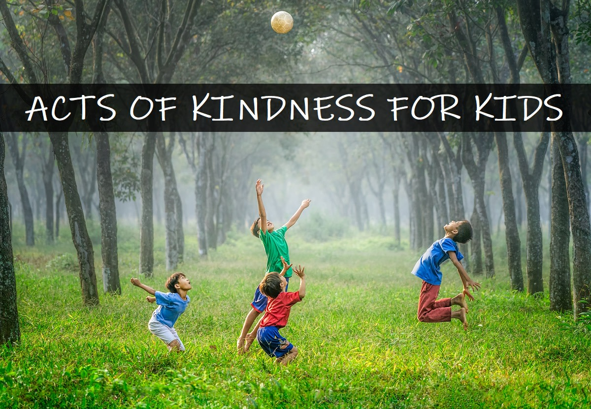 125+ Acts of Kindness Ideas for Kids
