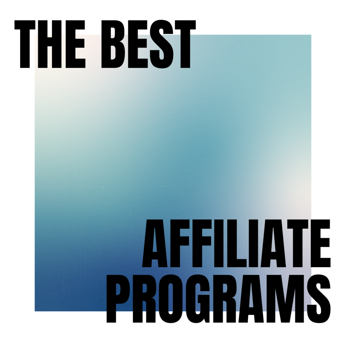 The best affiliate programs for your needs!