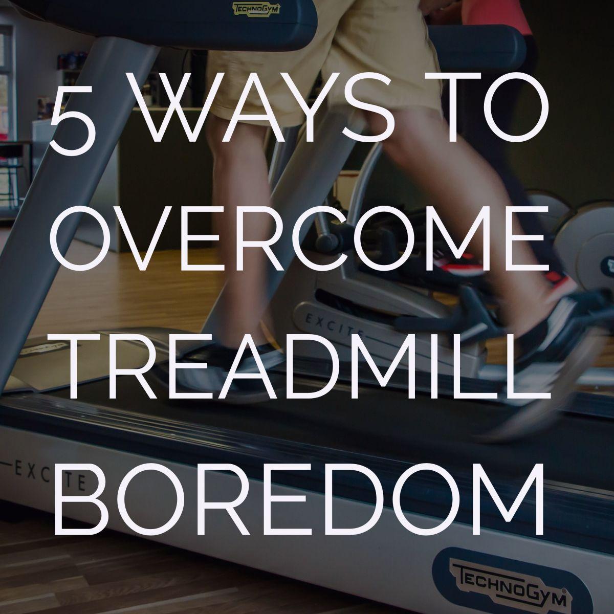 5 Ways to Overcome Treadmill Boredom