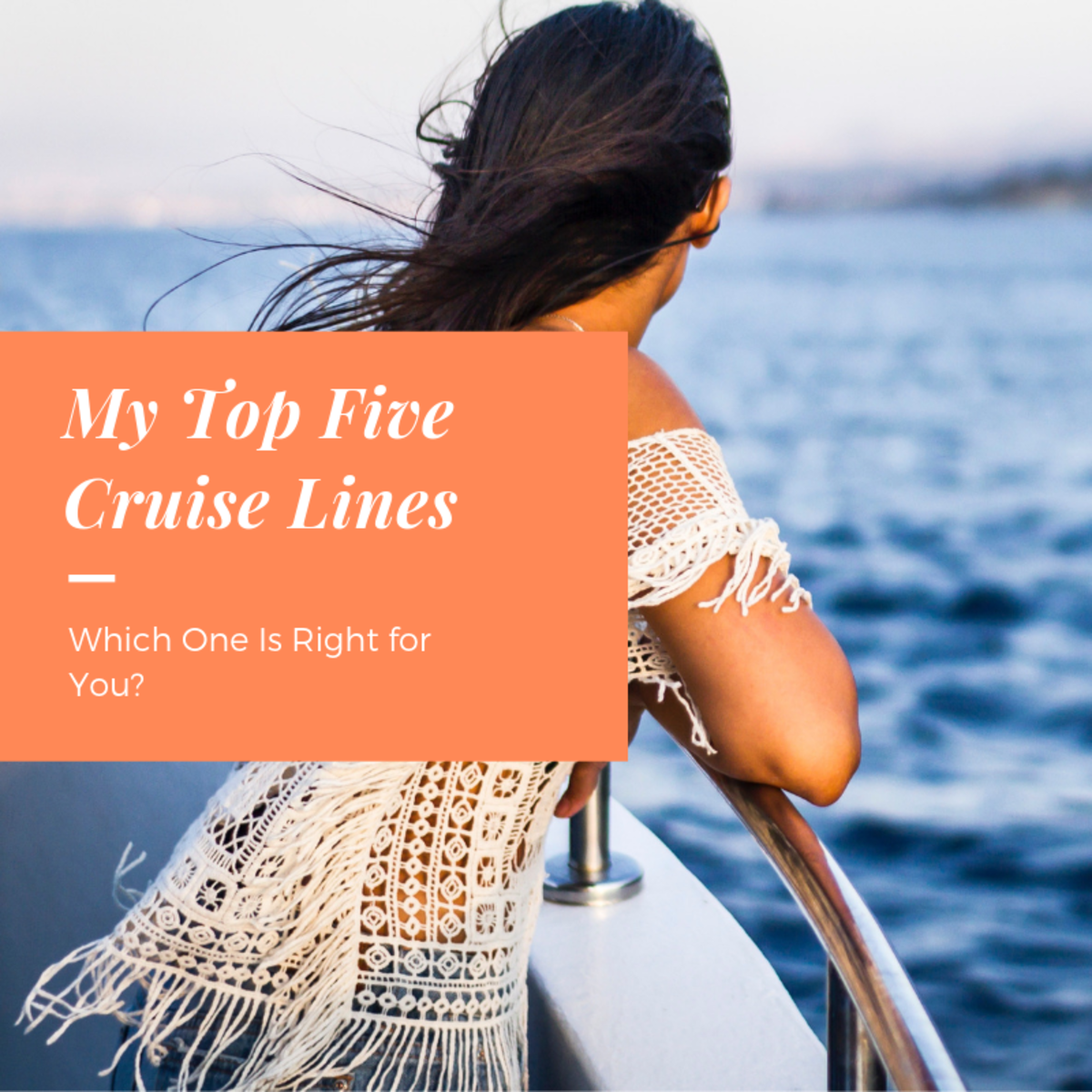 My Top Five Cruise Lines: Which One Is Right for You?