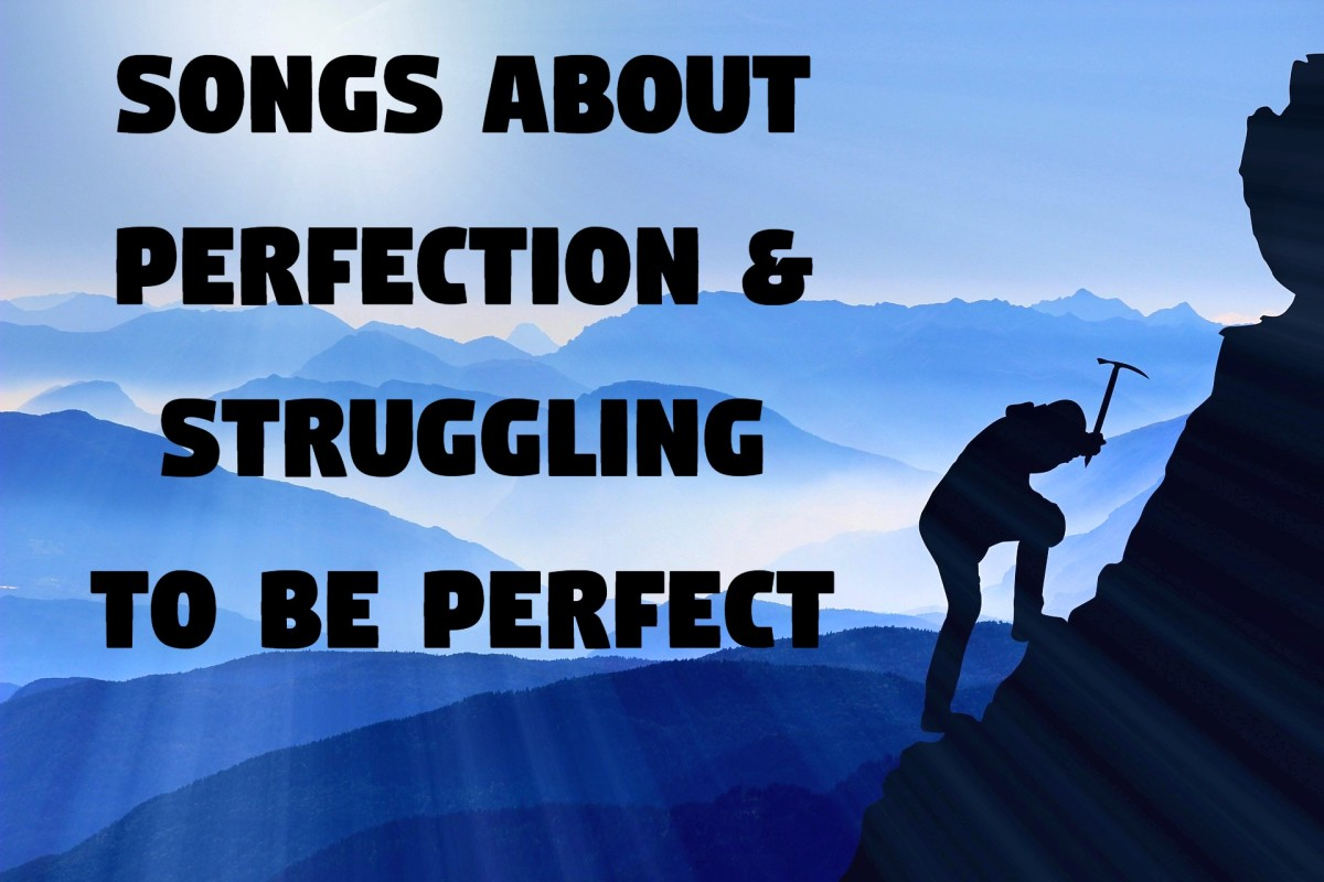 Whether you struggle with issues of perfectionism, enjoy the perfect love relationship, or accept your own perfect imperfections as authentically human, make a playlist about the drive to be flawless.