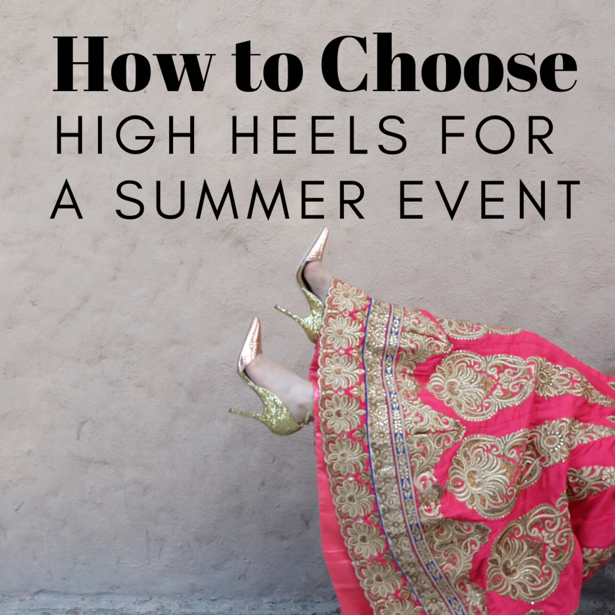 How to Choose the Right Heels for Every Summer Event