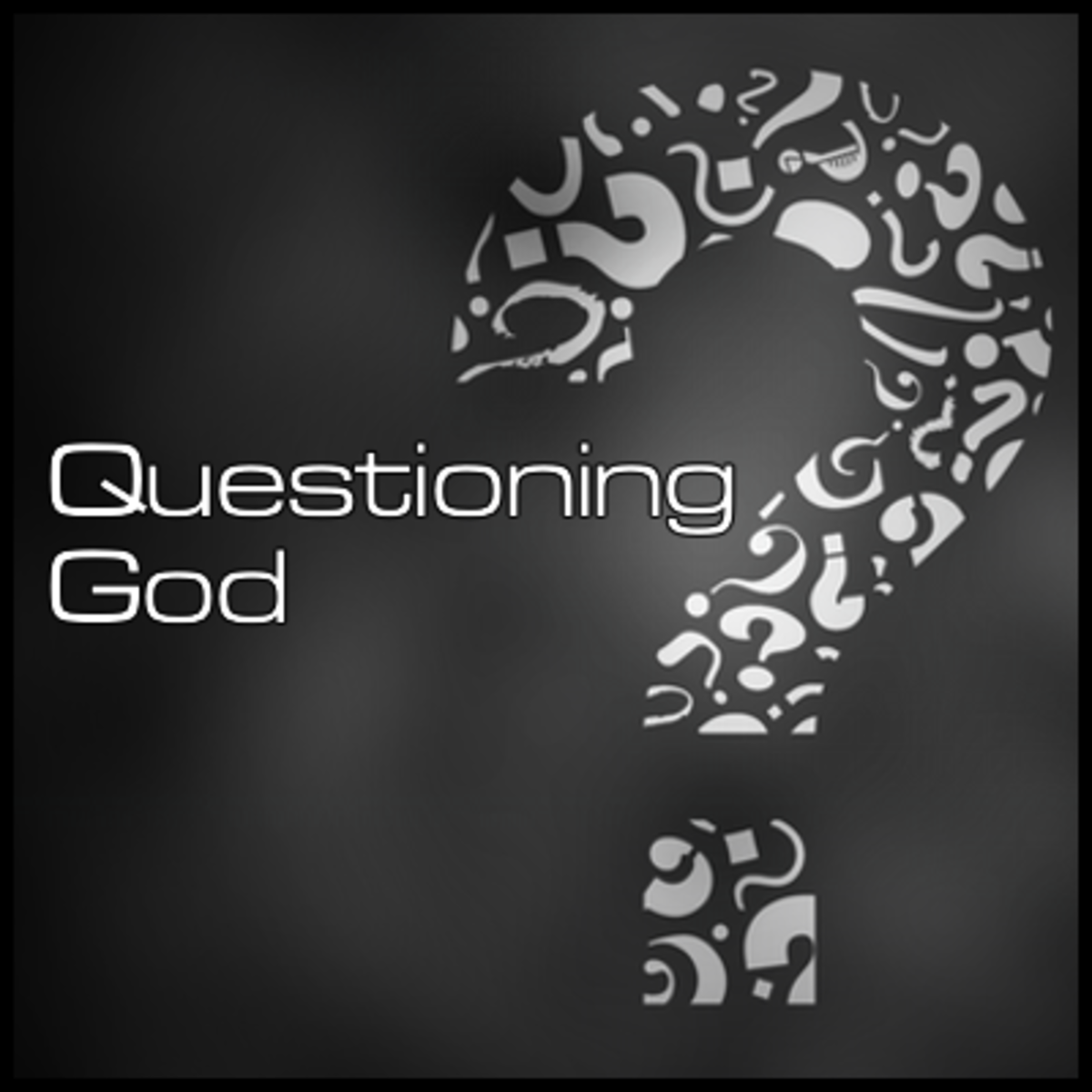 Is It Wrong to Question God?