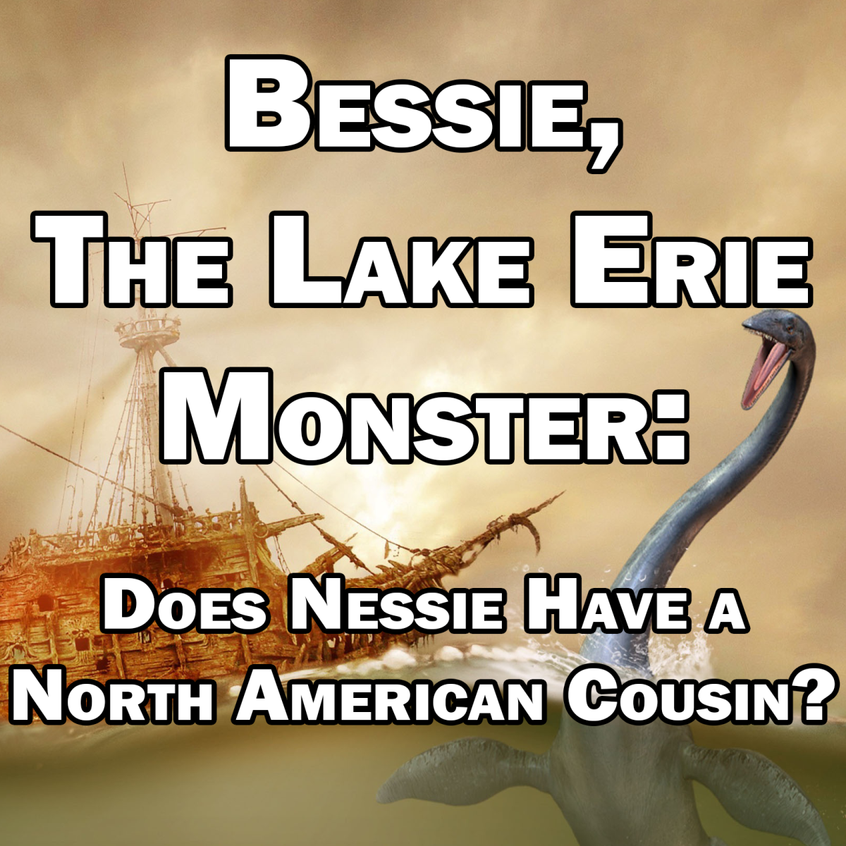 Bessie, the Lake Erie Monster: Does Nessie Have a North American Cousin?