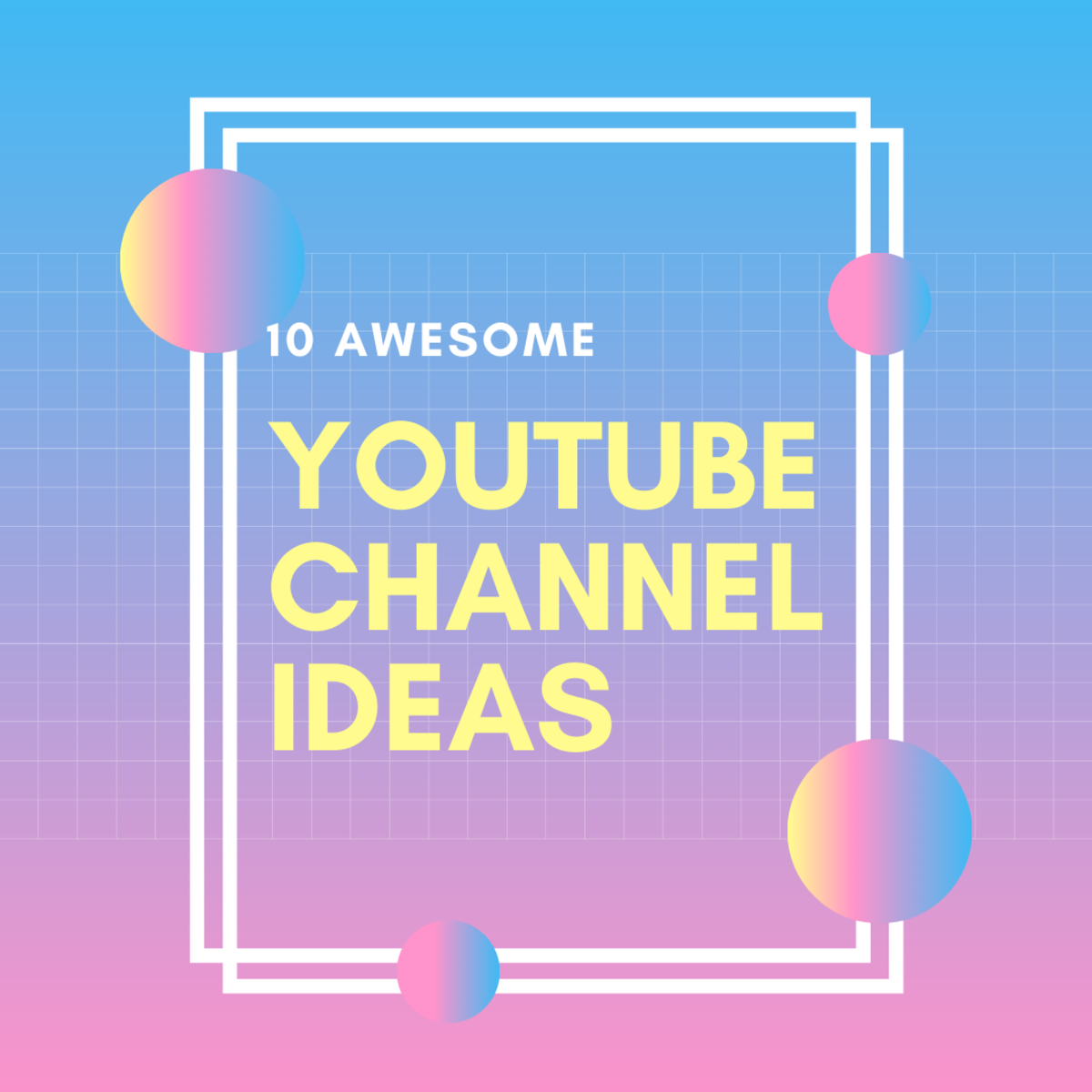 10 Awesome YouTube Channel Ideas for Making Money