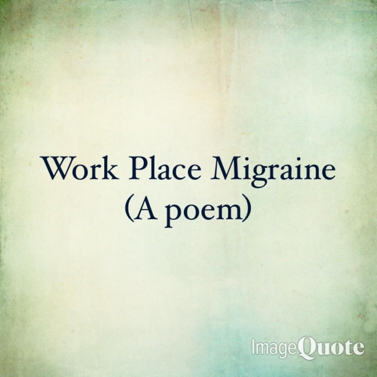 Work Place Migraine