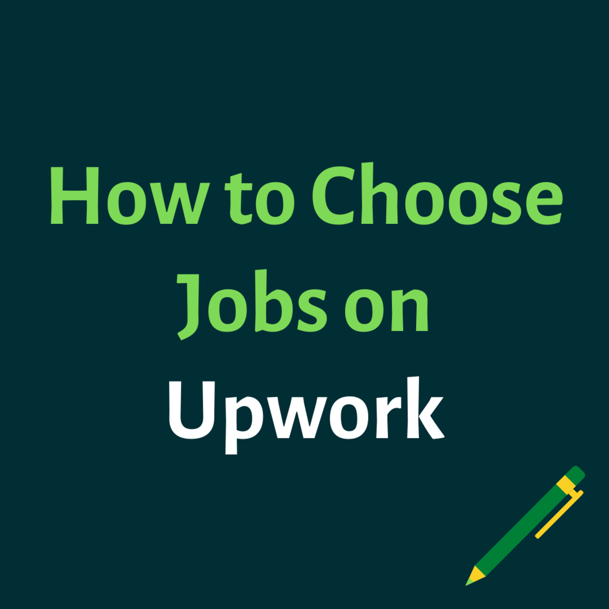 How to Choose the Right Freelance Writing Jobs on Upwork