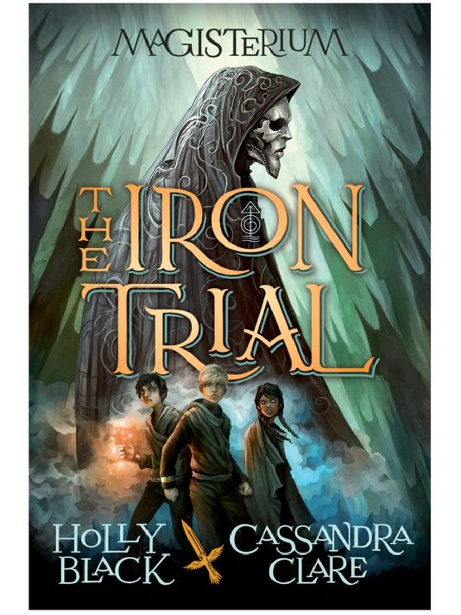 The Iron Trial by Holly Black & Cassandra Clare