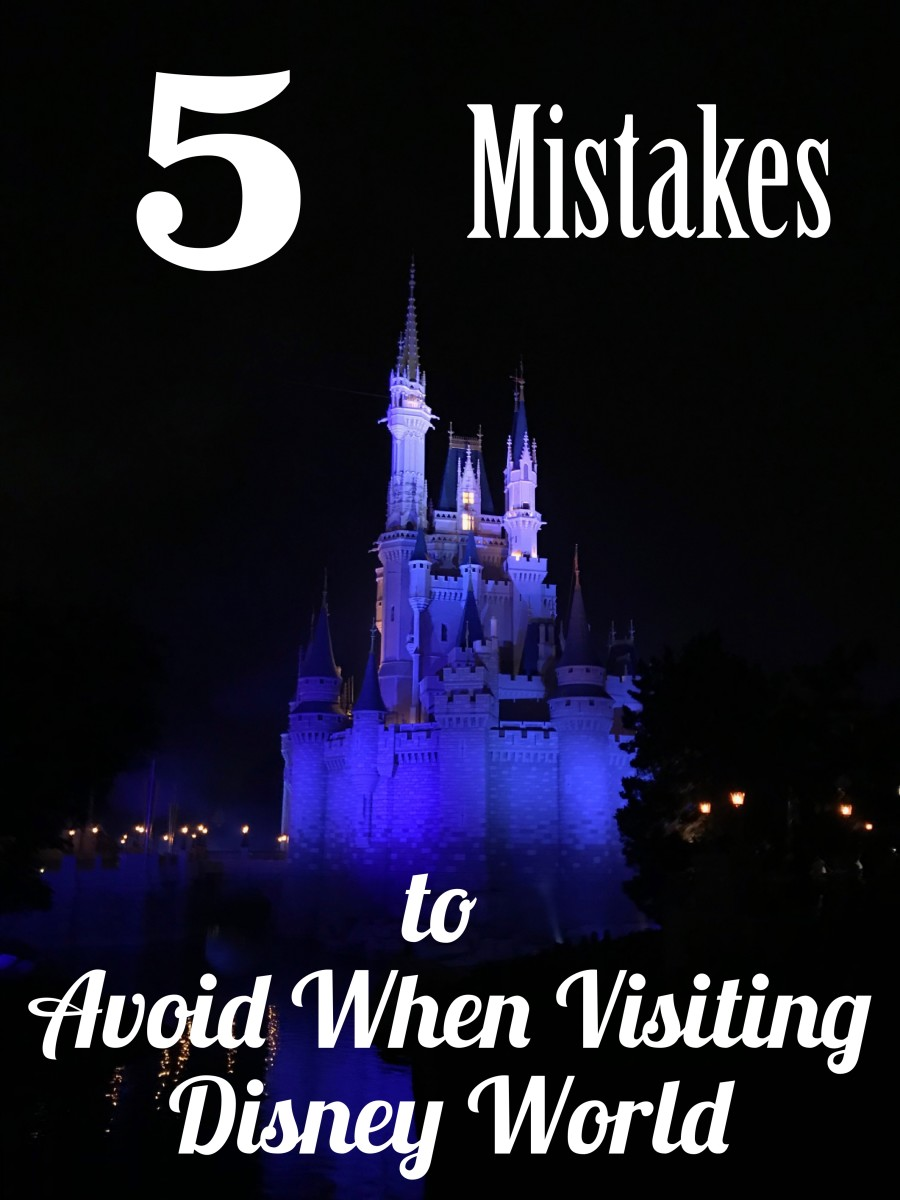 5 Mistakes to Avoid When Visiting Walt Disney World in Orlando, Florida