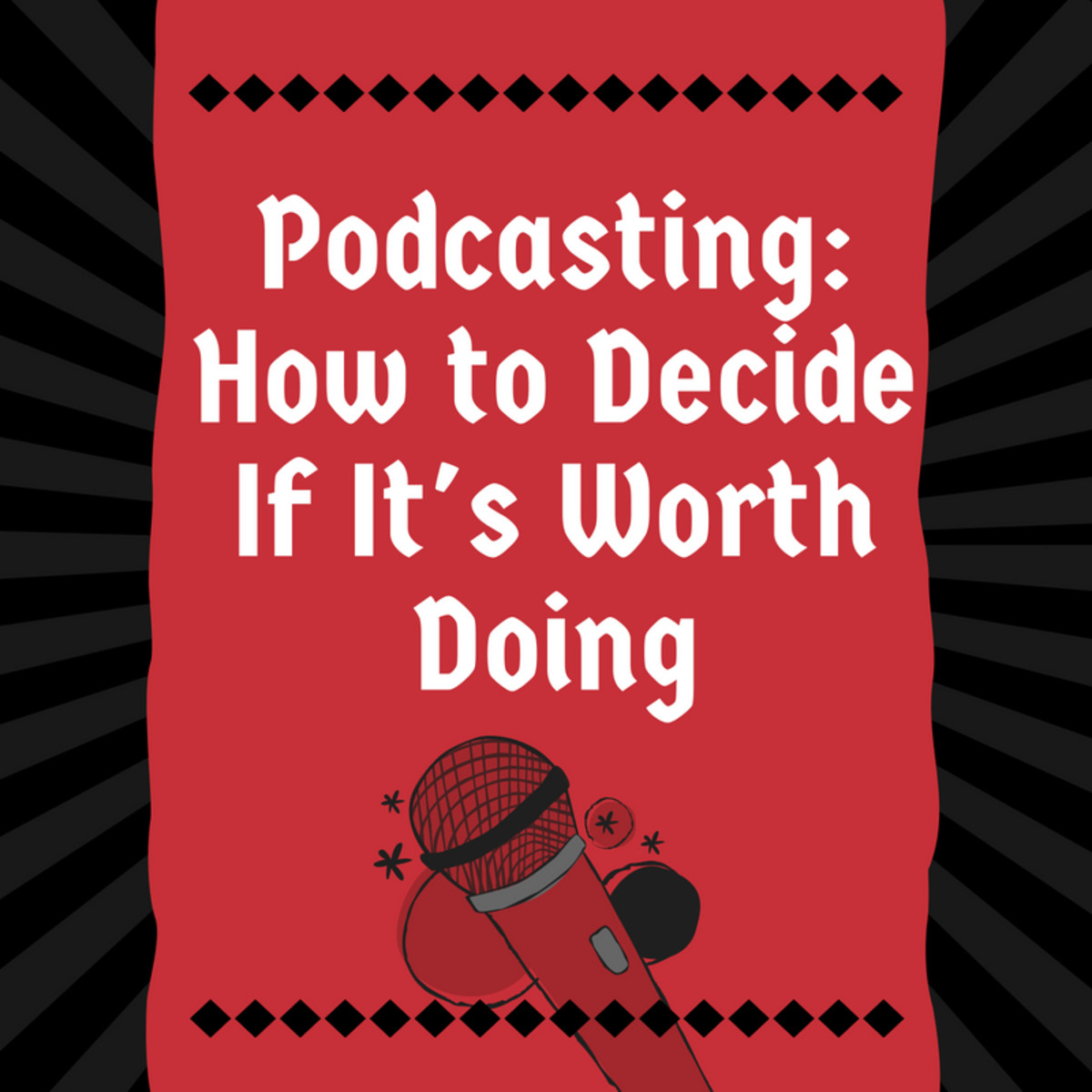 Podcasting: How to Decide If It's Worth Doing